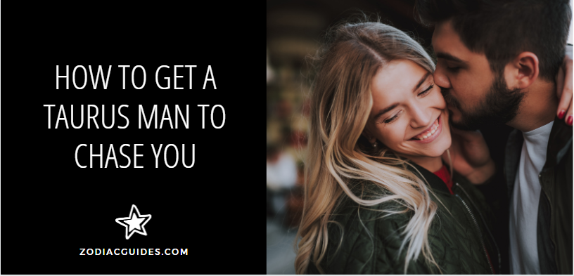 how to get a taurus man to chase you, man kissing woman on the cheek