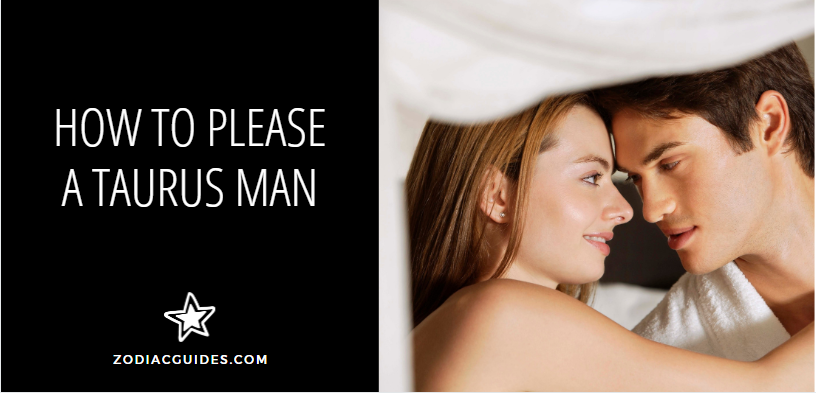 how to please a Taurus man