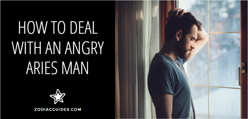 how to deal with an angry aries man