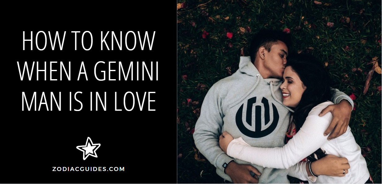 how to know when a gemini man is in love
