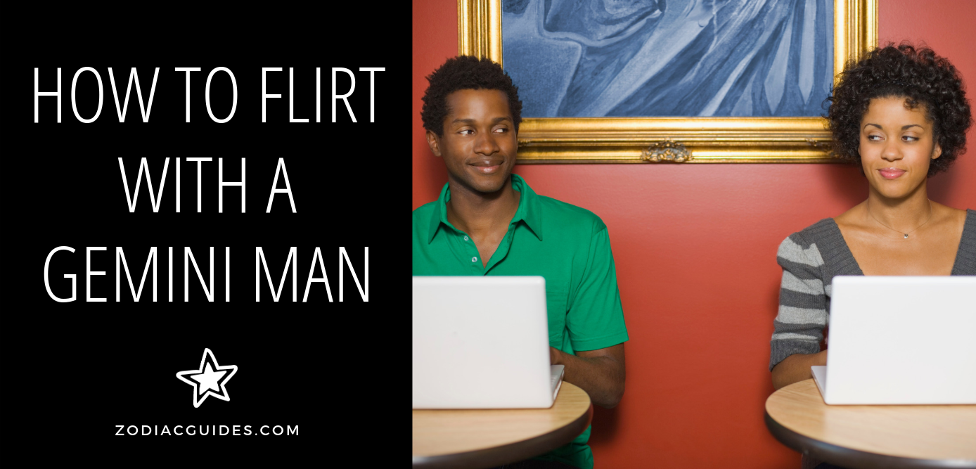 how to flirt with a gemini man