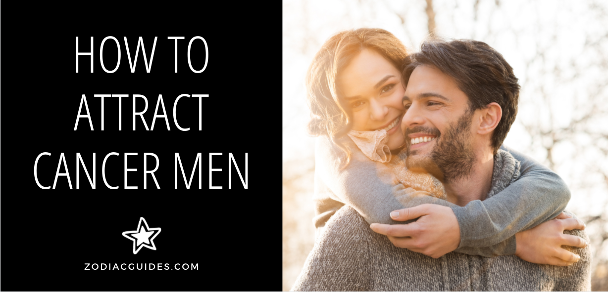 how to attract cancer men