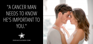 man and woman hugging and touching noses with a quote about letting a Cancer man know how important he is