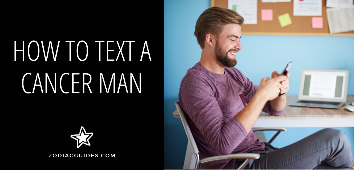 How to Text a Cancer Man (4 Rules Not to Break)