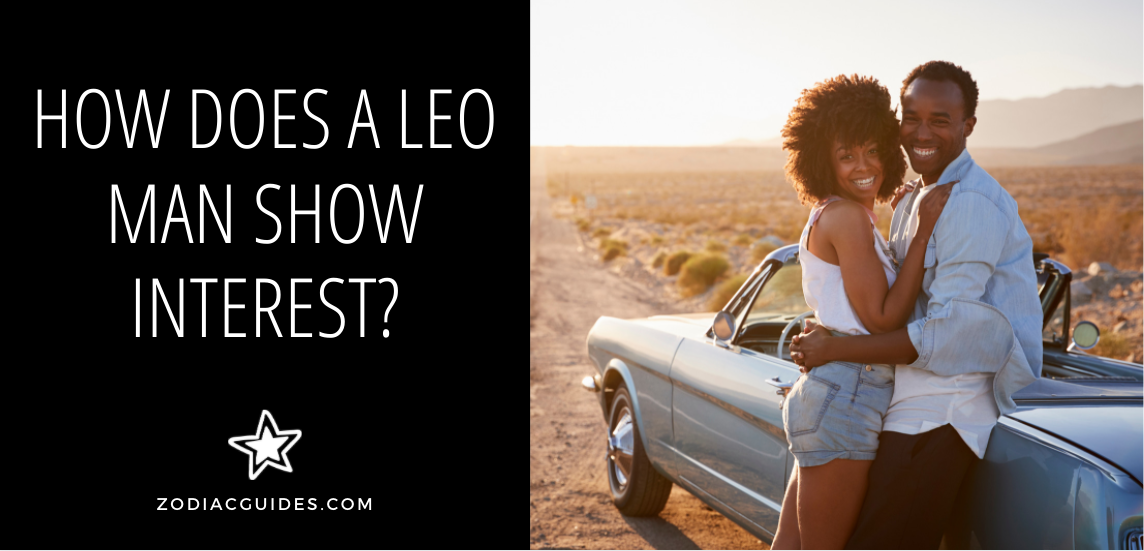 how does leo man show interest