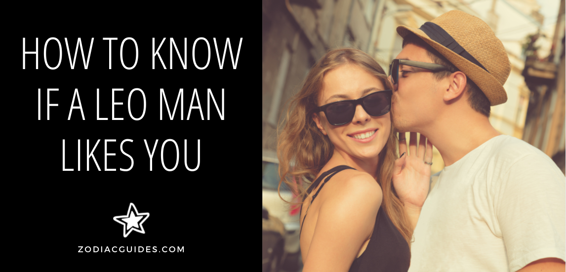 how to know if a leo man likes you
