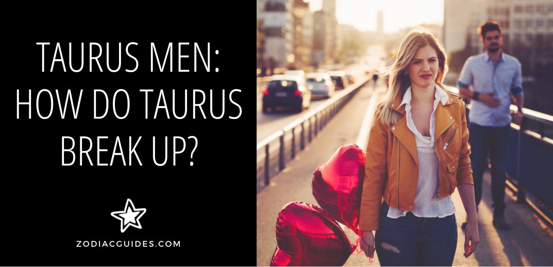 how do taurus break up