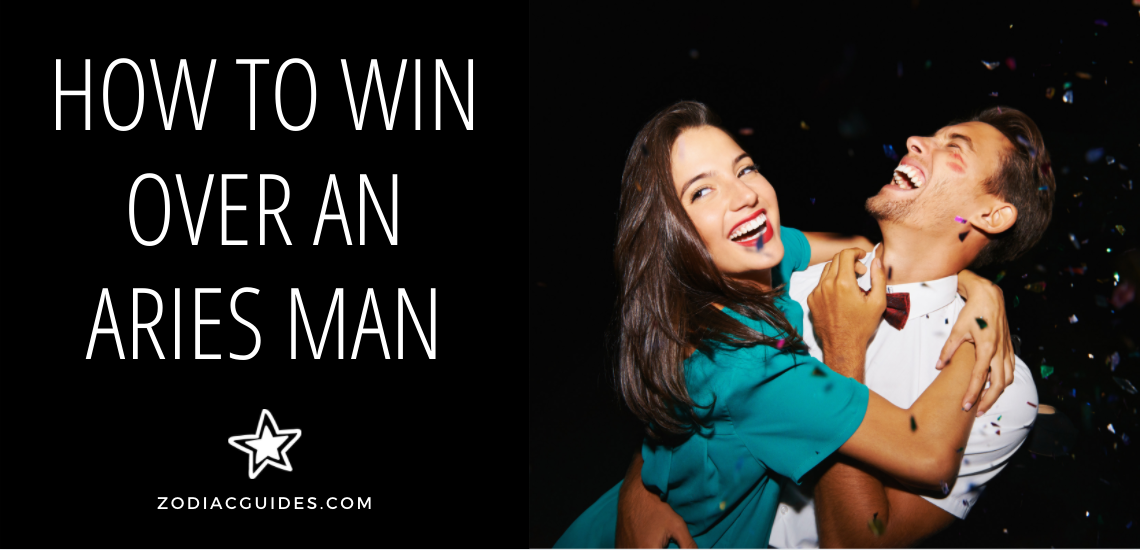 how to win over an aries man
