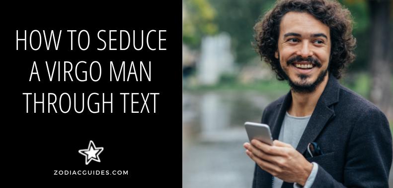 How to Seduce a Virgo Man Through Text (8 Expert Flirt Tips)