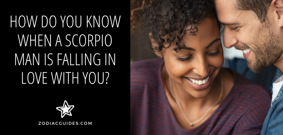 Falling is signs a scorpio in love man Signs That